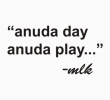 """anuda day anuda play"" by atoprac59"