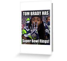 Tom Brady Has Four 4 Super Bowl Rings! Greeting Card