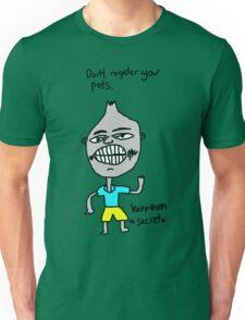 Don't register your pets Unisex T-Shirt