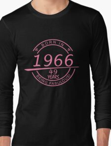 BORN IN 1966 49 YEARS BEING FABULOUS Long Sleeve T-Shirt