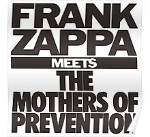 Frank Zappa Meets The Mothers Preventions Poster