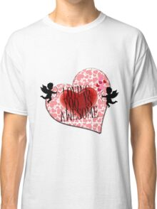 loving you is awesome  Classic T-Shirt