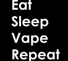 Eat, Sleep, Vape, Repeat by ForealsPhotos