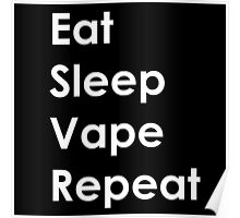 Eat, Sleep, Vape, Repeat Poster