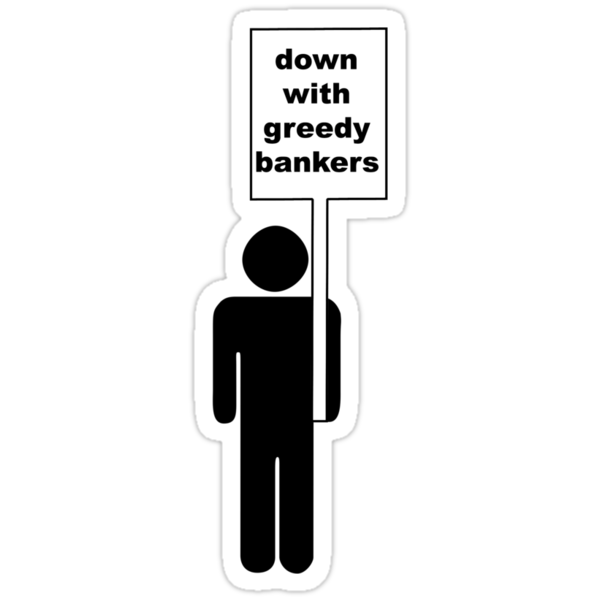Greedy Bankers! by whoiam