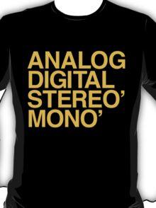 ANALOG DIGITAL STEREO MONO T-Shirt