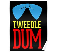Tweedle dee and tweedle dum. Poster