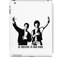 Be Excellent to Each Other iPad Case/Skin