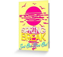 Spring Break, Sun's Out Guns Out Greeting Card