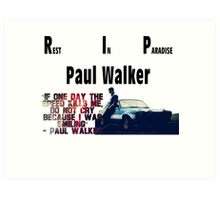 RIP Paul Walker Art Print