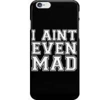 I aint even mad couple iPhone Case/Skin