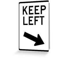 Keep Left or is it Right - any colour shirt Greeting Card