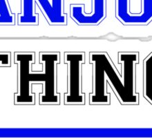 It's an ANJUI thing, you wouldn't understand !! Sticker