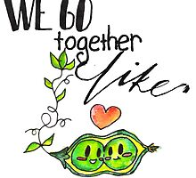 We Go Together like Peas in a Pod by sadiesavesit