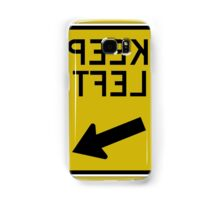 Keep Left or is it Right - reverse - any colour shirt Samsung Galaxy Case/Skin
