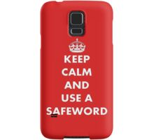 Keep Calm and Use A Safeword Samsung Galaxy Case/Skin