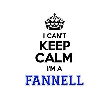 I cant keep calm Im a FANNELL Photographic Print