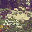 Dwell in possibility by Vintageskies