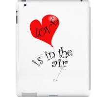Love is in the air ... iPad Case/Skin