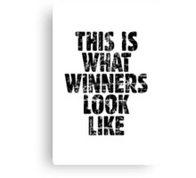 THIS IS WHAT WINNERS LOOK LIKE (Vintage Black) Canvas Print
