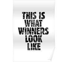 THIS IS WHAT WINNERS LOOK LIKE (Vintage Black) Poster