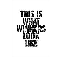 THIS IS WHAT WINNERS LOOK LIKE (Vintage Black) Photographic Print