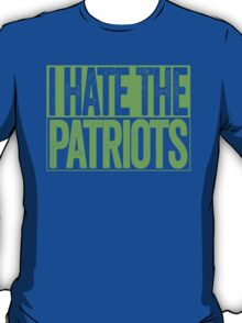 I Hate The Patriots - Seattle Seahawks T-Shirt - Show Your Team Spirit - Green Box Design - Haters Gonna Hate T-Shirt