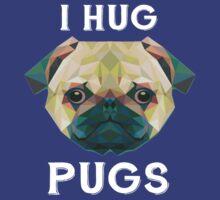 I Hug Pugs by romysarah