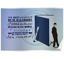 Books are the best weapon in the world Poster