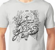Too Late to Die Young Unisex T-Shirt