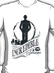 Quote - The Incredible Mr. Awesome T-Shirt