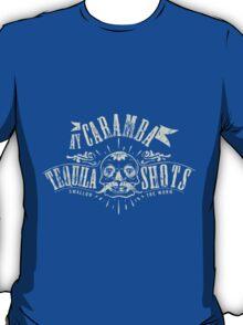 Quote - Ay-Caramba Tequila Shots T-Shirt