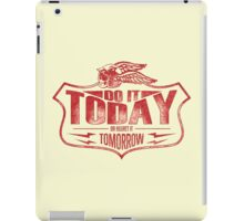 Quote - Do it Today, or regret it Tomorrow iPad Case/Skin