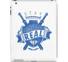Quote - Stay Real iPad Case/Skin