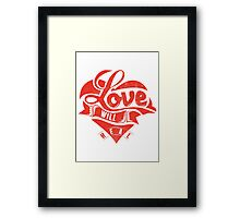 Quote - Love will Heal Framed Print