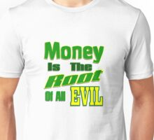 Money is the Root of All Evil T-Shirt