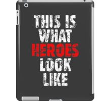 THIS IS WHAT HEROES LOOK LIKE (Vintage White-Red) iPad Case/Skin