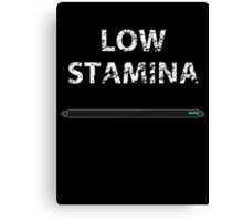 Low stamina Canvas Print