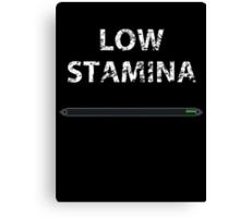 Low stamina Canvas Print