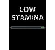 Low stamina Photographic Print