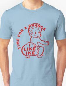 TIME FOR A CHANGE- I LIKE IKE T-Shirt