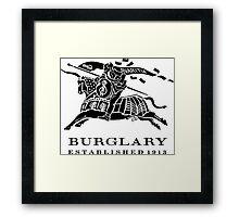BURGLARY: EST. 1913 Framed Print