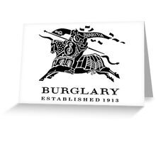 BURGLARY: EST. 1913 Greeting Card