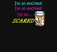 I'm So Excited, So Scared Unisex T-Shirt