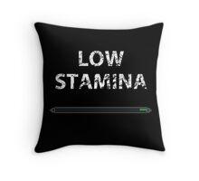 Low stamina Throw Pillow