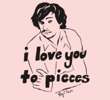 i love you to pieces by Jessica Cordova