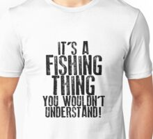 It's a Fishing Thing Unisex T-Shirt