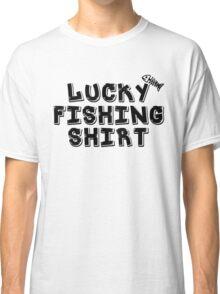 Lucky Fishing Shirt Classic T-Shirt