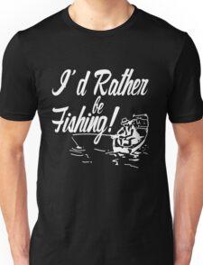 Rather Be Fishing Unisex T-Shirt