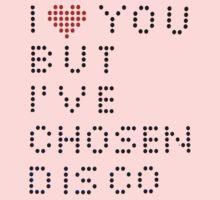I ♥ you but I've chosen disco Kids Tee
